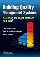 Building Quality Management Systems: Selecting the Right Methods and Tools (Paperback)