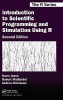 Introduction to Scientific Programming and Simulation Using R - Chapman & Hall/CRC: The R Series (Hardback)