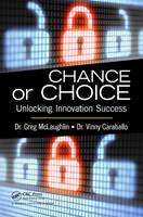 Chance or Choice: Unlocking Innovation Success (Paperback)