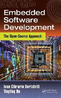 Embedded Software Development: The Open-Source Approach - Embedded Systems (Hardback)