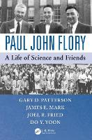 Paul John Flory: A Life of Science and Friends (Paperback)