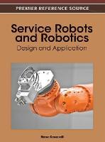 Service Robots and Robotics: Design and Application (Hardback)