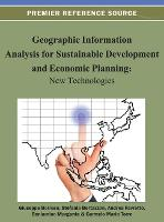 Geographic Information Analysis for Sustainable Development and Economic Planning: New Technologies - Advances in Geospatial Technologies (Hardback)