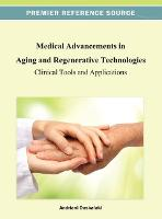Medical Advancements in Aging and Regenerative Technologies: Clinical Tools and Applications - Advances in Medical Technologies and Clinical Practice (Hardback)