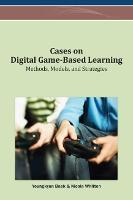 Cases on Digital Game-Based Learning: Methods, Models, and Strategies (Hardback)