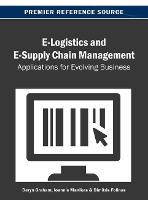 E-Logistics and E-Supply Chain Management: Applications for Evolving Business (Hardback)