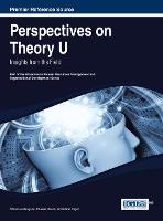 Perspectives on Theory U: Insights from the Field - Advances in Human Resources Management and Organizational Development (Hardback)