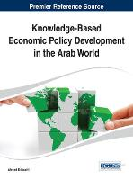 Knowledge-Based Economic Policy Development in the Arab World - Advances in Finance, Accounting, and Economics (Hardback)
