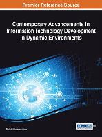 Contemporary Advancements in Information Technology Development in Dynamic Environments (Hardback)