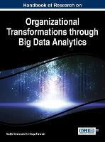 Handbook of Research on Organizational Transformations through Big Data Analytics