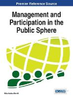 Management and Participation in the Public Sphere - Advances in Public Policy and Administration (Hardback)
