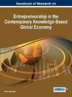 Handbook of Research on Entrepreneurship in the Contemporary Knowledge-Based Global Economy - Advances in Business Strategy and Competitive Advantage: (Hardback)