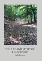 The Art and Spirit of Leadership (Hardback)