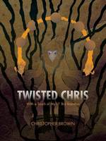 Twisted Chris: With a Touch of My Lil' Bro Brandon (Paperback)