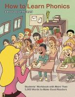 How to Learn Phonics: Students' Workbook with More Than 3,000 Words to Make Good Readers (Paperback)