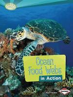 Ocean Food Webs in Action - Searchlight Books What is a Food Web (Paperback)