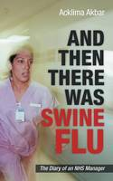 And Then There Was Swine Flu