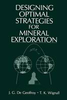 Designing Optimal Strategies for Mineral Exploration