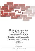 Recent Advances in Biological Membrane Studies: Structure and Biogenesis Oxidation and Energetics - NATO Science Series A 91 (Paperback)