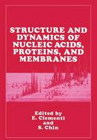 Structure and Dynamics of Nucleic Acids, Proteins, and Membranes (Paperback)