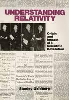 Understanding Relativity: Origin and Impact of a Scientific Revolution (Paperback)