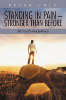 Standing in Pain - Stronger Than Before: Betrayals and Jealousy (Paperback)
