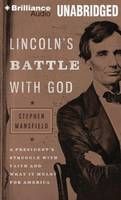 Lincoln's Battle with God: A President's Struggle with Faith and What It Meant for America (CD-Audio)