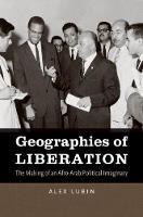 Geographies of Liberation: The Making of an Afro-Arab Political Imaginary - The John Hope Franklin Series in African American History and Culture (Paperback)