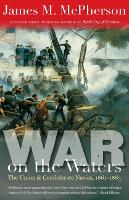 War on the Waters: The Union and Confederate Navies, 1861-1865 - Littlefield History of the Civil War Era (Paperback)