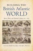 Building the British Atlantic World: Spaces, Places, and Material Culture, 1600-1850 - H. Eugene and Lillian Youngs Lehman Series (Paperback)
