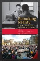 Remaking Reality: U.S. Documentary Culture since 1945 (Hardback)
