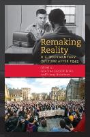 Remaking Reality: U.S. Documentary Culture since 1945 (Paperback)