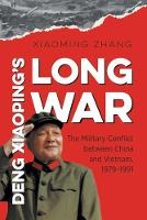 Deng Xiaoping's Long War: The Military Conflict between China and Vietnam, 1979-1991 - The New Cold War History (Paperback)