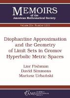Diophantine Approximation and the Geometry of Limit Sets in Gromov Hyperbolic Metric Spaces - Memoirs of the American Mathematical Society (Paperback)