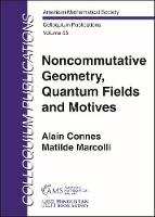 Noncommutative Geometry, Quantum Fields and Motives - Colloquium Publications (Paperback)