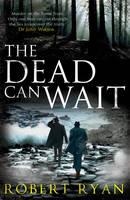 The Dead Can Wait (Hardback)
