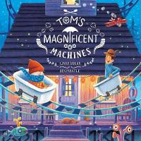 Tom's Magnificent Machines (Hardback)
