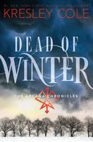 Dead of Winter: The Arcana Chronicles Book 3 (Hardback)