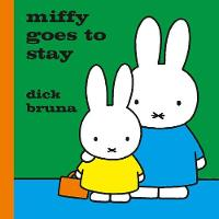 Miffy Goes to Stay
