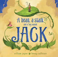 A Bean, a Stalk and a Boy Named Jack (Paperback)