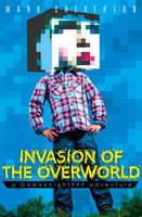 Invasion of the Overworld: a Gameknight999 Adventure (Paperback)