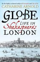 Globe: Life in Shakespeare's London (Hardback)