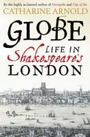 Globe: Life in Shakespeare's London (Paperback)