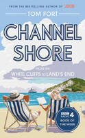 Channel Shore: From the White Cliffs to Land's End (Hardback)