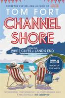 Channel Shore: From the White Cliffs to Land's End (Paperback)