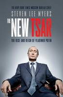 The New Tsar: The Rise and Reign of Vladimir Putin (Paperback)