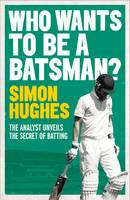 Who Wants to be a Batsman? (Paperback)