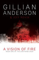 A Vision of Fire: Book 1 of The EarthEnd Saga - The EarthEnd Saga (Hardback)