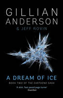 A Dream of Ice: Book 2 of The EarthEnd Saga - The EarthEnd Saga 2 (Hardback)