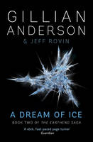 A Dream of Ice: Book 2 of The EarthEnd Saga - The EarthEnd Saga 2 (Paperback)